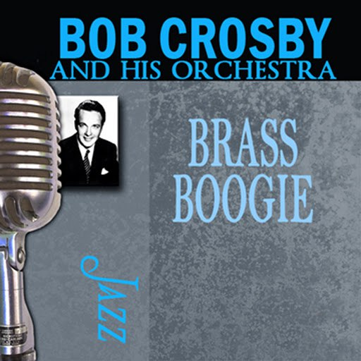 Bob Crosby альбом Brass Boogie