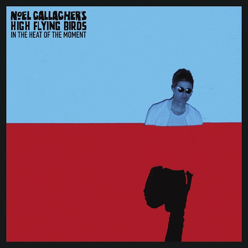 Noel Gallagher's High Flying Birds альбом In the Heat of the Moment