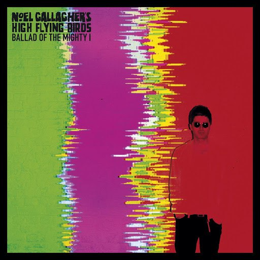 Noel Gallagher's High Flying Birds альбом Ballad of the Mighty I