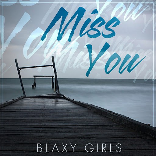 Blaxy Girls альбом Miss You