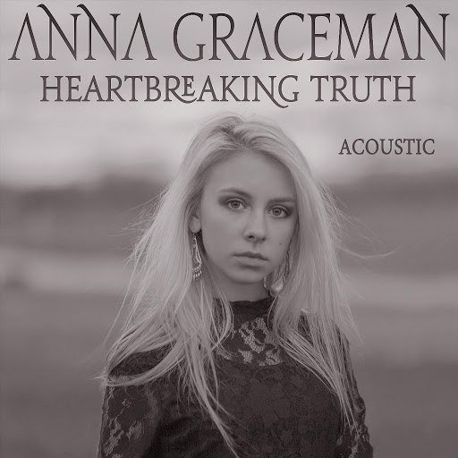 Anna Graceman альбом Heartbreaking Truth (Acoustic Version)