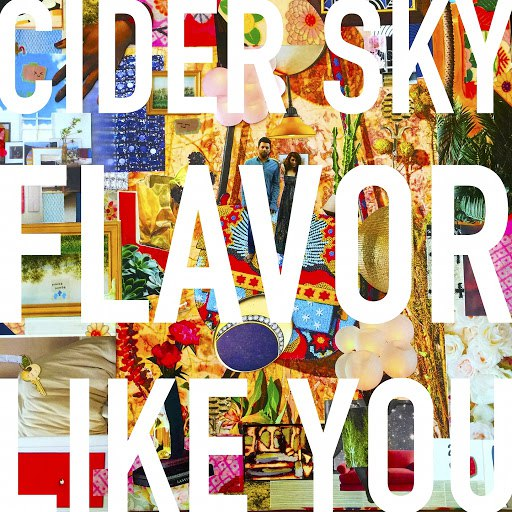Cider Sky альбом Flavor Like You