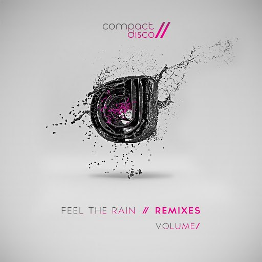 Compact Disco альбом Feel the Rain, Vol. 1 (Remixes)