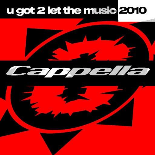 Cappella альбом U Got 2 Let The Music 2010