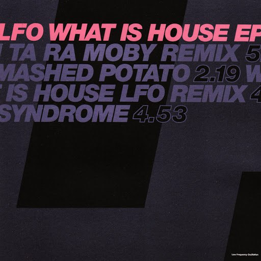 LFO альбом What Is House