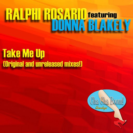 ralphi rosario альбом Take Me Up (Gotta Get Up) [feat. Donna Blakely]