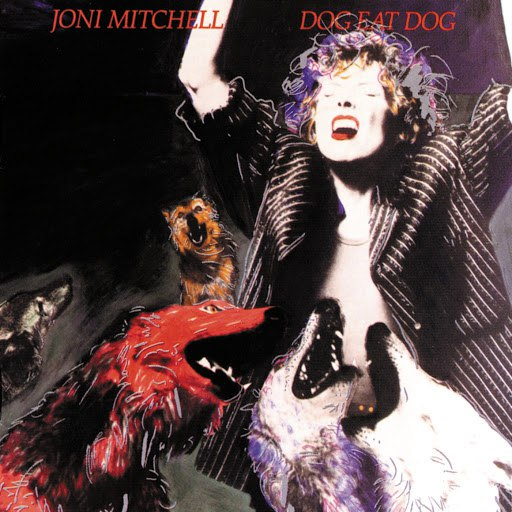 Joni Mitchell альбом Dog Eat Dog