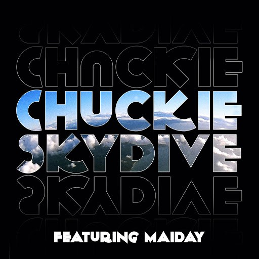 Chuckie альбом Skydive (feat. Maiday) [Remixes]