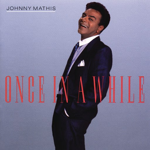 Johnny Mathis альбом Once In A While