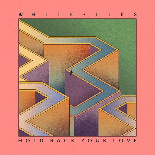 White Lies альбом Hold Back Your Love