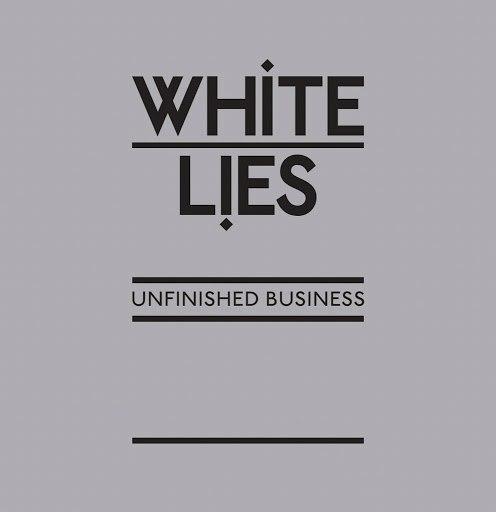 White Lies альбом Unfinished Business (US Digital Version)