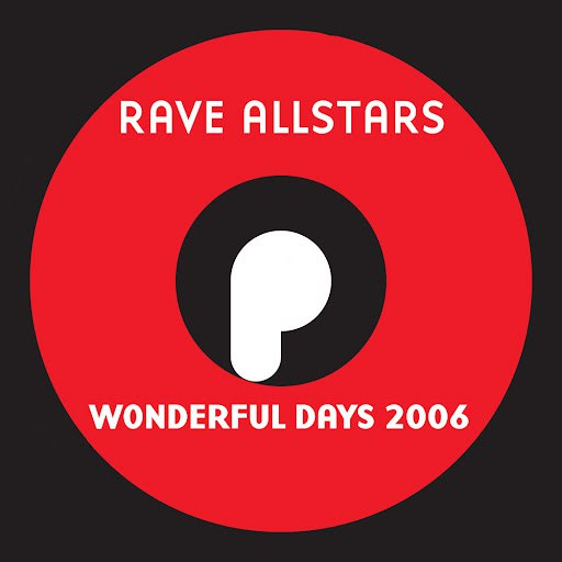 Rave Allstars альбом Wonderful Days 2006