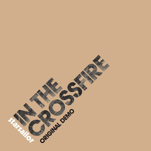 Starsailor альбом In The Crossfire [Original Demo]
