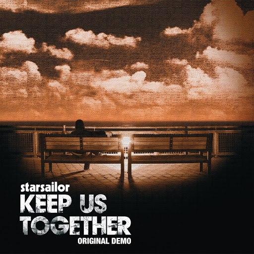 Starsailor альбом Keep Us Together [Original Demo]