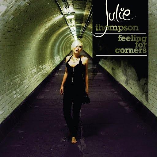 Julie Thompson альбом Feeling For Corners