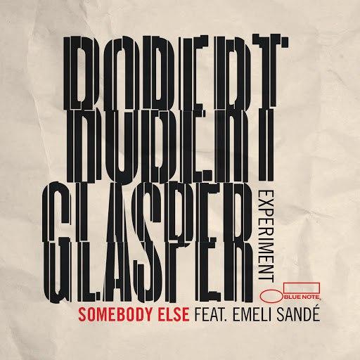 Robert Glasper Experiment альбом Somebody Else