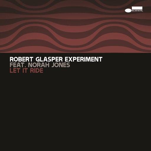 Robert Glasper Experiment альбом Let It Ride