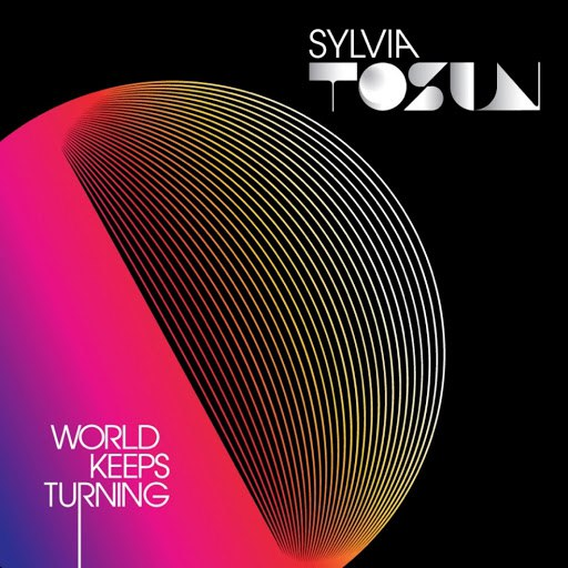 Sylvia Tosun альбом World Keeps Turning