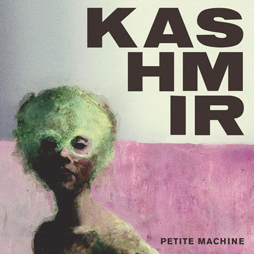 Kashmir альбом Petite Machine (6-Track Maxi-Single)