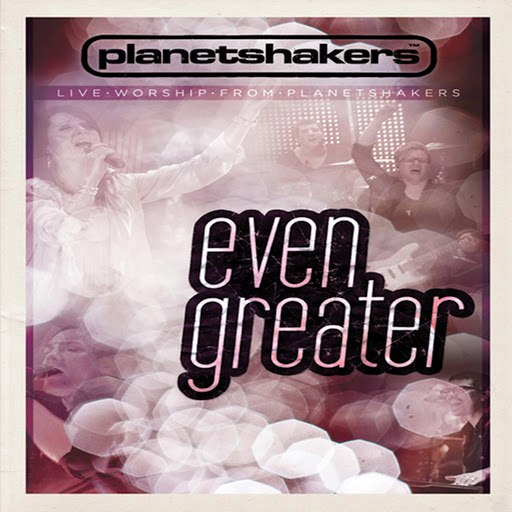 Planetshakers альбом Even Greater