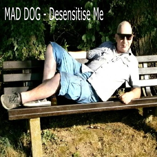 Mad Dog альбом Desensitise Me
