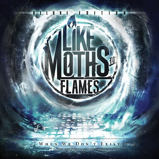 Like Moths To Flames альбом When We Don't Exist [Deluxe Edition]