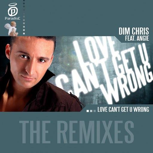 Dim Chris альбом Love Can't Get U Wrong: The Remixes (feat. Angie)
