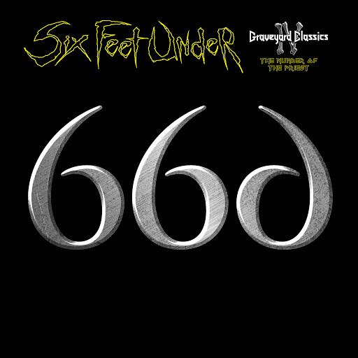 Six Feet Under альбом Graveyard Classics IV: The Number of the Priest