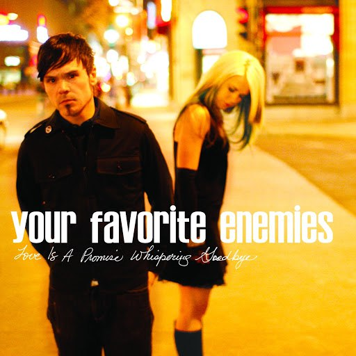 Your Favorite Enemies альбом Love Is a Promise Whispering Goodbye (Deluxe Edition, Remastered)