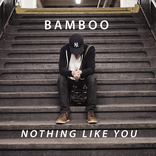 Bamboo альбом Nothing Like You