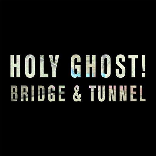 Holy Ghost! альбом Bridge & Tunnel
