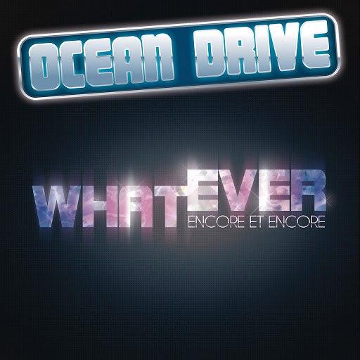 Ocean Drive альбом Whatever (encore et encore) (radio edit)