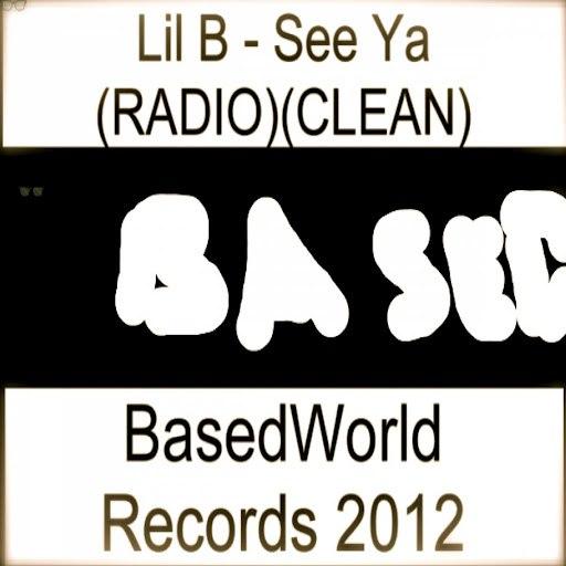 Lil B альбом See Ya (Radio)(Clean)