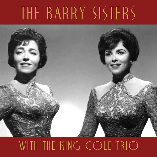 The Barry Sisters альбом With the King Cole Trio