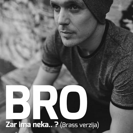 Bro альбом Zar Ima Neka..? (Brass Verzija)