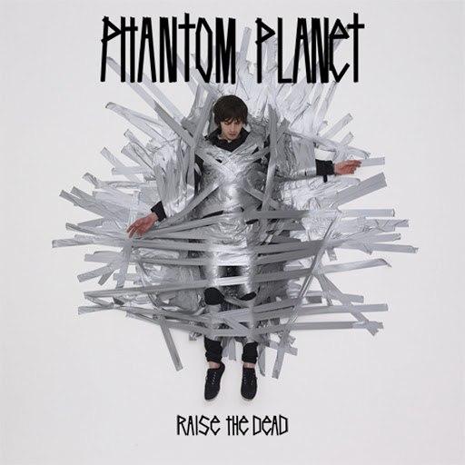 Phantom Planet альбом Raise The Dead