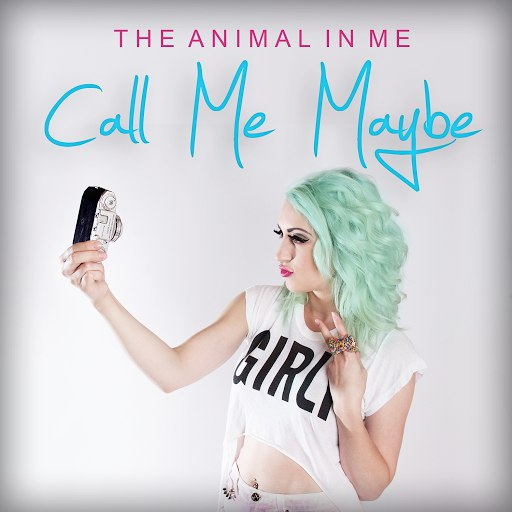 The Animal In Me альбом Call Me Maybe