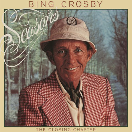 Bing Crosby альбом Seasons: The Closing Chapter (Deluxe Edition)