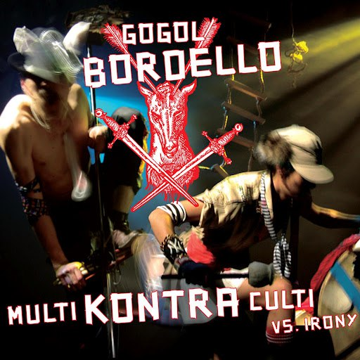 Gogol Bordello альбом Multi Kontra Culti vs. Irony