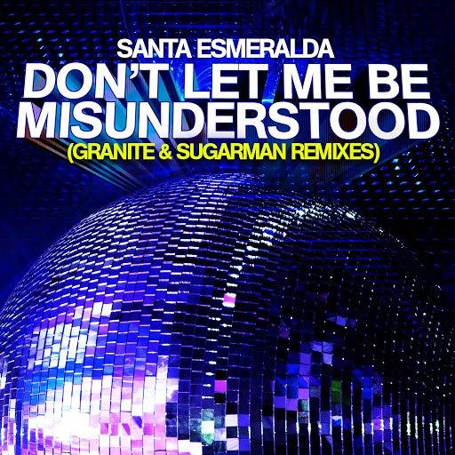 Santa Esmeralda альбом Don't Let Me Be Misunderstood (Granite & Sugarman Remixes)