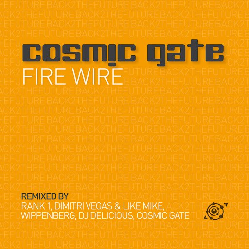 Альбом Cosmic Gate Fire Wire