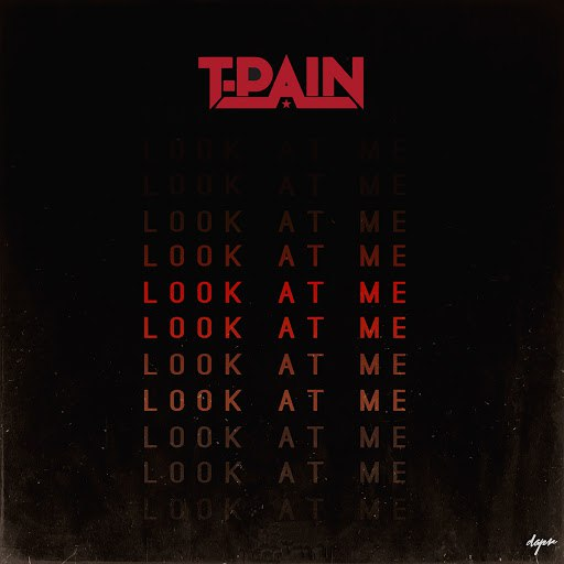 T-Pain альбом Look At Me