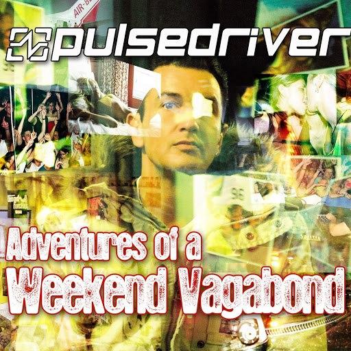 Pulsedriver альбом Adventures of a Weekend Vagabond