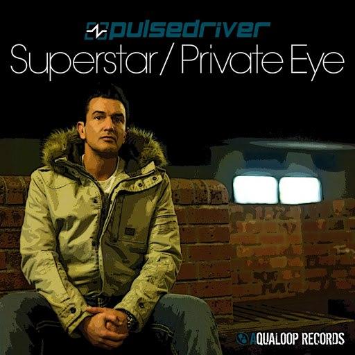 Pulsedriver альбом Superstar / Private Eye