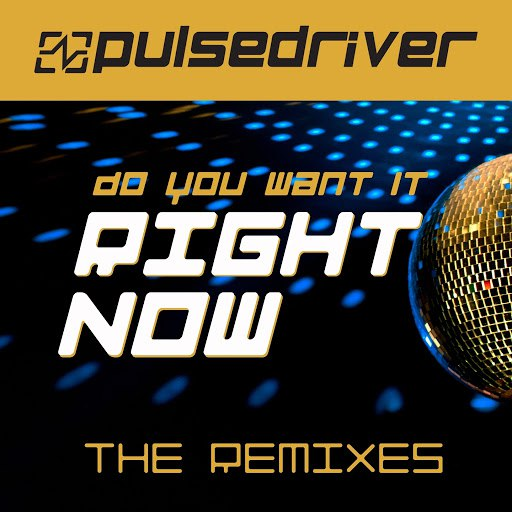 Pulsedriver альбом Do You Want It Right Now