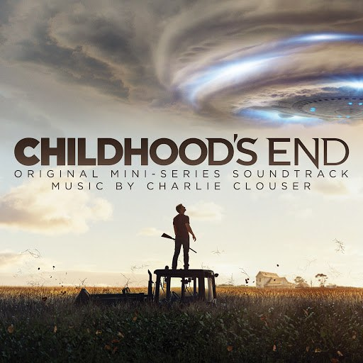 Charlie Clouser альбом Childhood's End (Deluxe Edition) [Original Mini-Series Soundtrack]