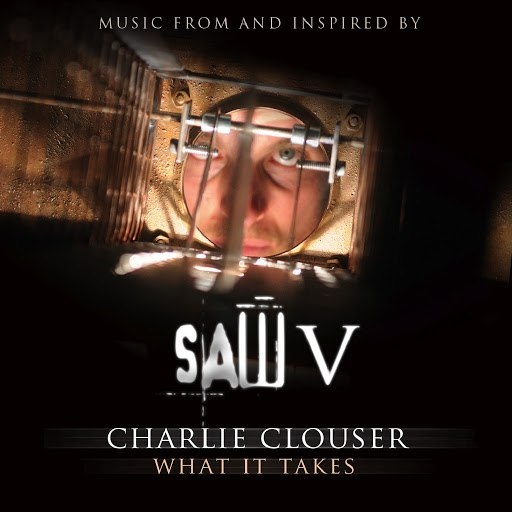 Charlie Clouser альбом What It Takes (Music from Saw V)