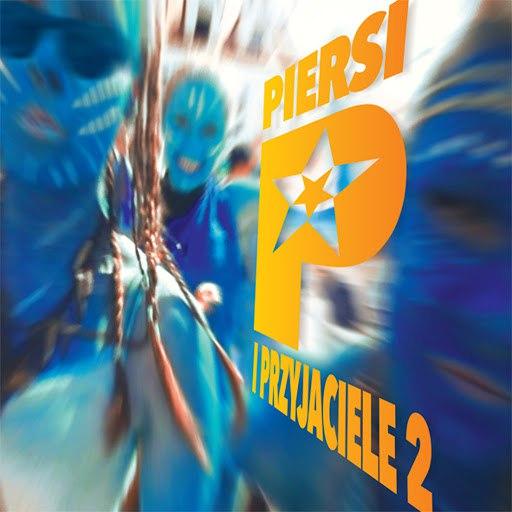 Piersi альбом Piersi i Przyjaciele 2