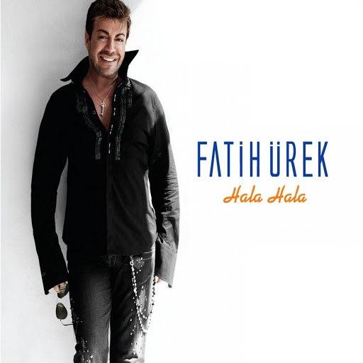 Fatih Ürek альбом Hala Hala