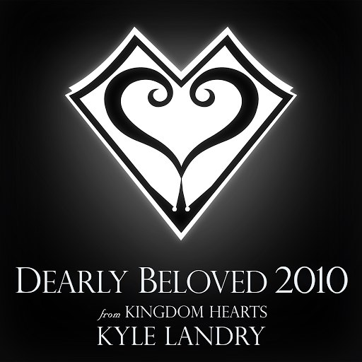 "Kyle Landry альбом Dearly Beloved 2010 (From ""Kingdom Hearts"")"